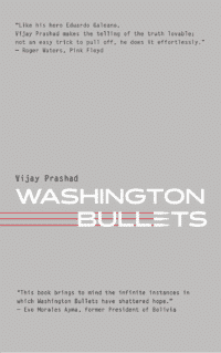 Washington Bullets by Vijay Prashad