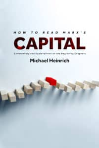 "How to Read Marx's ""Capital"": Commentary and Explanations on the Beginning Chapters"