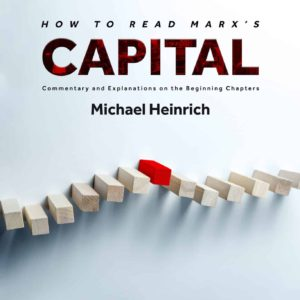 """How to Read Marx's """"Capital"""": Commentary and Explanations on the Beginning Chapters"""