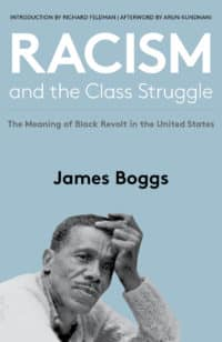 Racism and the Class Struggle: The Meaning of Black Revolt in the United States
