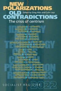 Socialist Register 2022: New Polarizations and Old Contradictions: The Crisis of Centrism