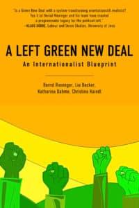 A Left Green New Deal: An Internationalist Blueprint