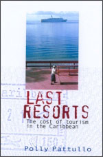 Last Resorts: The Cost of Tourism in the Caribbean