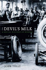 Interview with John Tully, author of The Devil's Milk: A Social History of Rubber