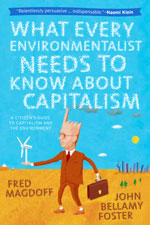 NEW! What Every Environmentalist Needs to Know about Capitalism