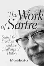 The Work of Sartre: Search for Freedom and the Challenge of History