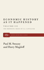 Economic History As It Happened (Vol III): The Deepening Crisis of U.S. Capitalism