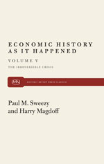 Economic History as it Happened (Vol V): The Irreversible Crisis