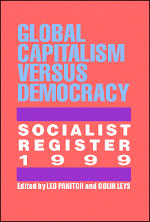 Socialist Register 1999: Global Capitalism vs. Democracy