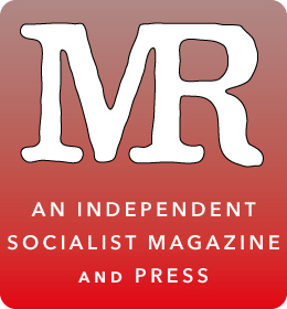 Monthly Review: An Independent Socialist Magazine and Press
